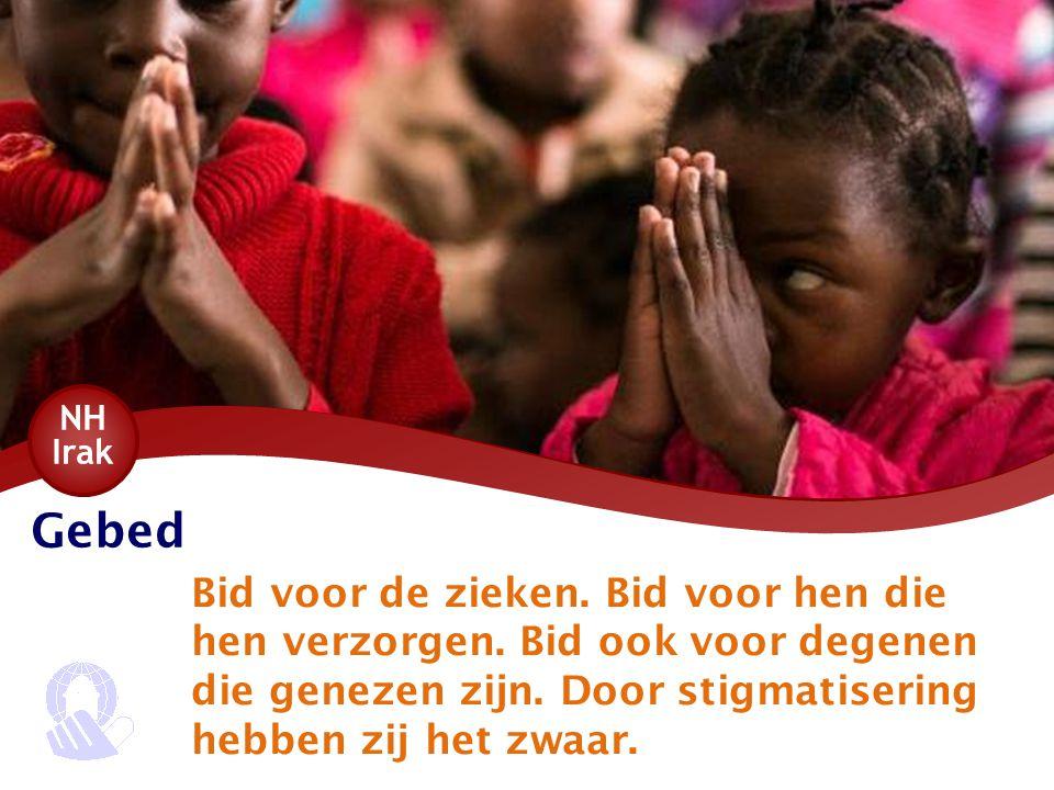 Gebed Bid voor de zieken. Bid voor hen die hen verzorgen. Bid ook voor degenen die genezen zijn. Door stigmatisering hebben zij het zwaar.