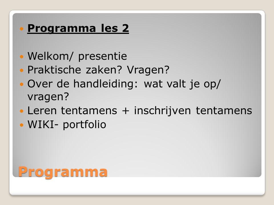 Programma Programma les 2 Welkom/ presentie Praktische zaken.