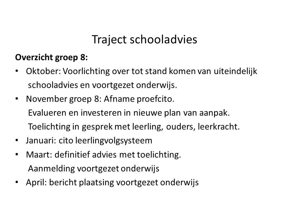 Traject schooladvies Overzicht groep 8: Oktober: Voorlichting over tot stand komen van uiteindelijk schooladvies en voortgezet onderwijs.