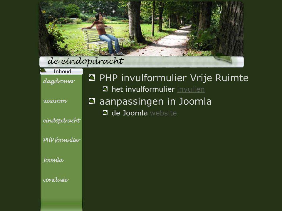 Titel subTitel de eindopdracht PHP invulformulier Vrije Ruimte het invulformulier invulleninvullen aanpassingen in Joomla de Joomla websitewebsite dag