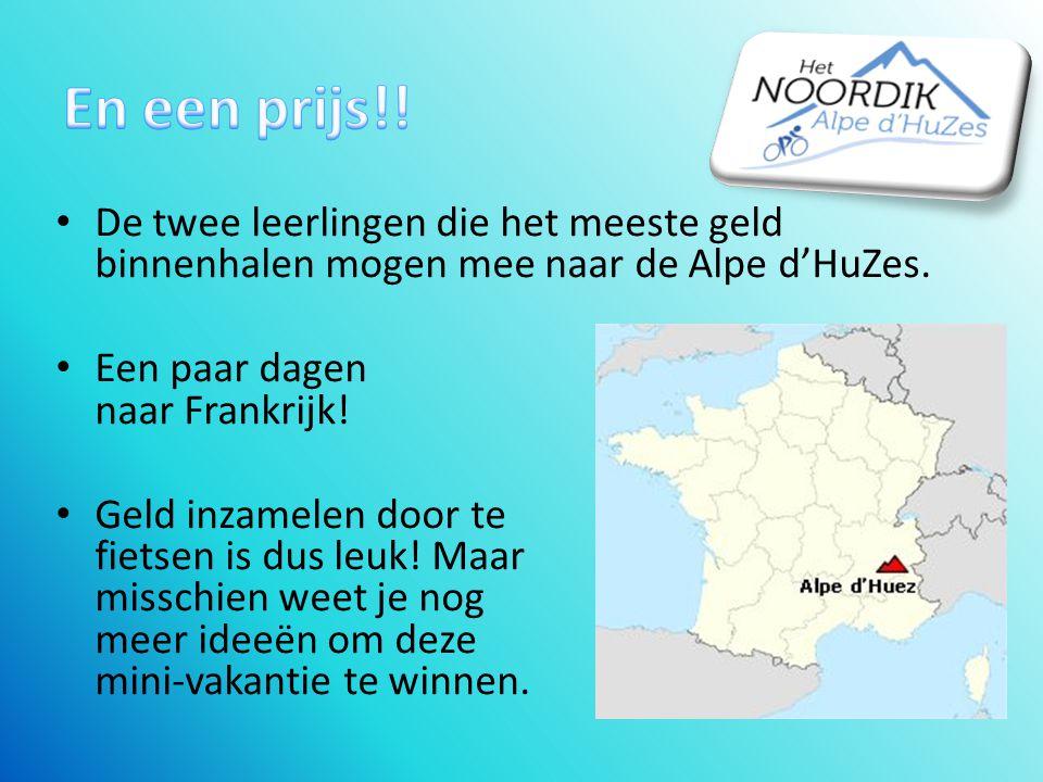 De twee leerlingen die het meeste geld binnenhalen mogen mee naar de Alpe d'HuZes.