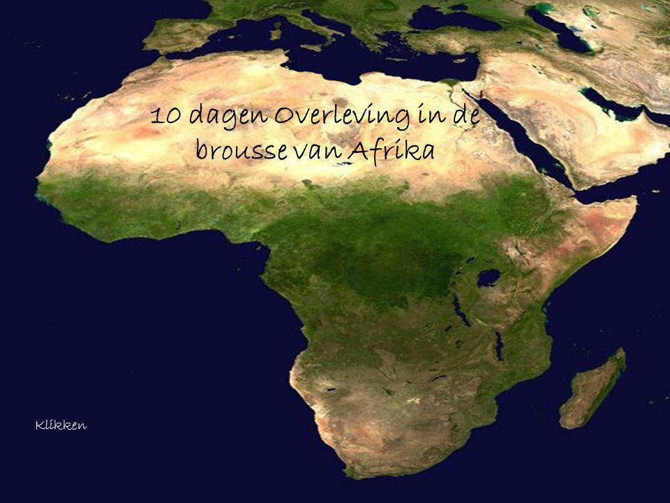 10 dagen Overleving in de brousse van Afrika Klikken