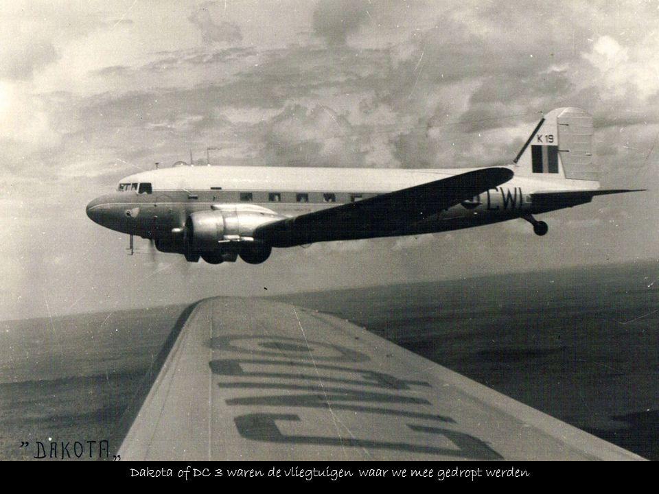Dakota of DC 3 waren de vliegtuigen waar we mee gedropt werden