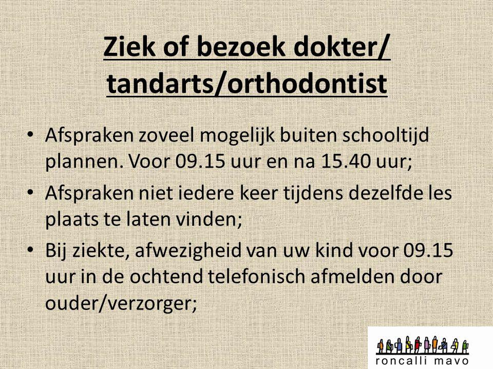 Ziek of bezoek dokter/ tandarts/orthodontist Afspraken zoveel mogelijk buiten schooltijd plannen. Voor 09.15 uur en na 15.40 uur; Afspraken niet ieder