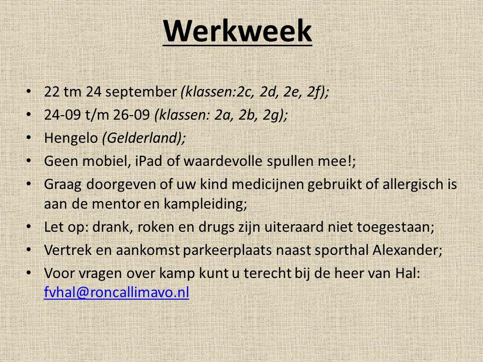 Werkweek 22 tm 24 september (klassen:2c, 2d, 2e, 2f); 24-09 t/m 26-09 (klassen: 2a, 2b, 2g); Hengelo (Gelderland); Geen mobiel, iPad of waardevolle sp