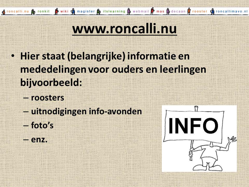www.roncalli.nu Hier staat (belangrijke) informatie en mededelingen voor ouders en leerlingen bijvoorbeeld: – roosters – uitnodigingen info-avonden –