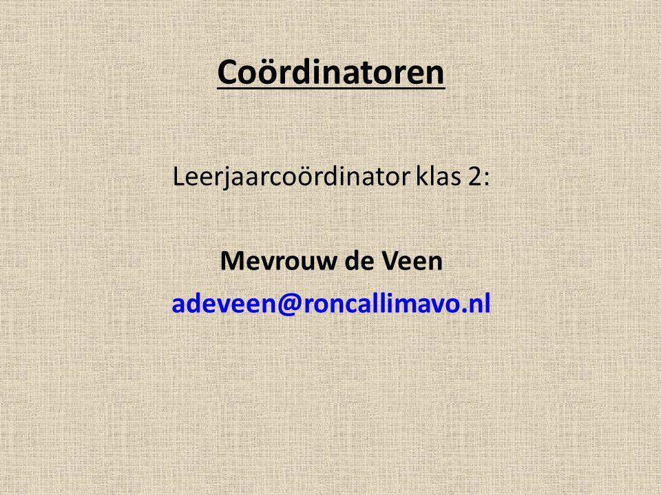Coördinatoren Leerjaarcoördinator klas 2: Mevrouw de Veen adeveen@roncallimavo.nl