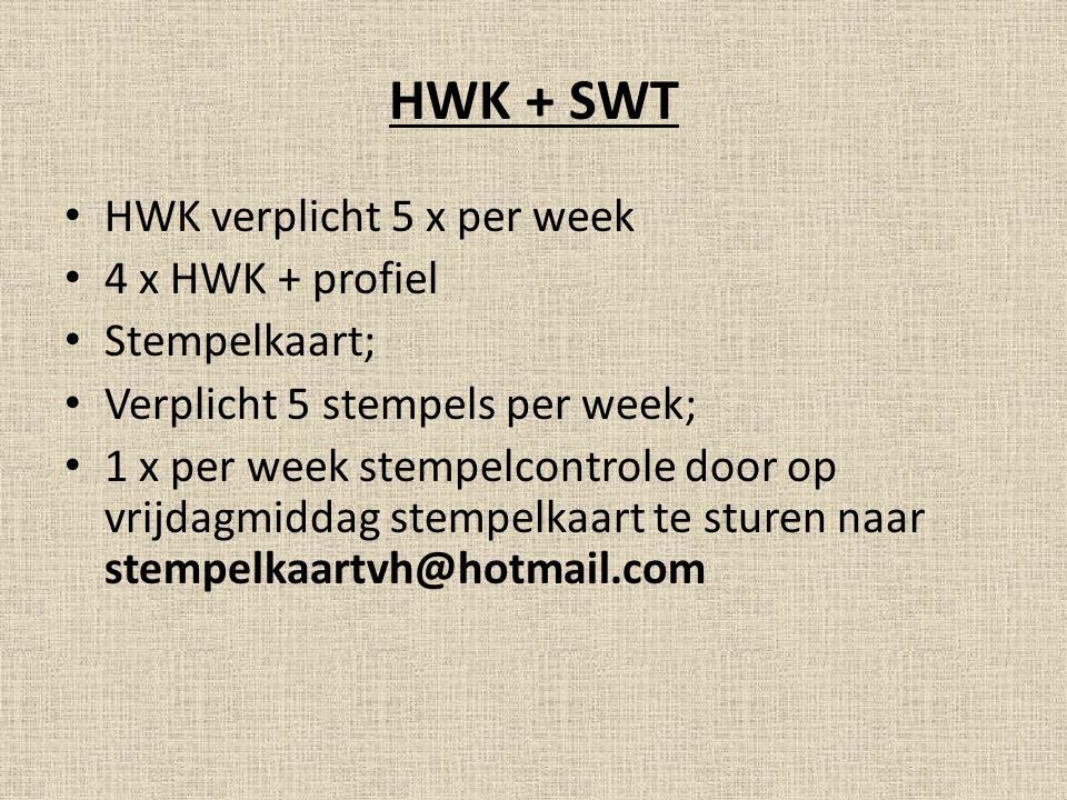 HWK + SWT HWK verplicht 5 x per week 4 x HWK + profiel Stempelkaart; Verplicht 5 stempels per week; 1 x per week stempelcontrole door op vrijdagmiddag stempelkaart te sturen naar stempelkaartvh@hotmail.com