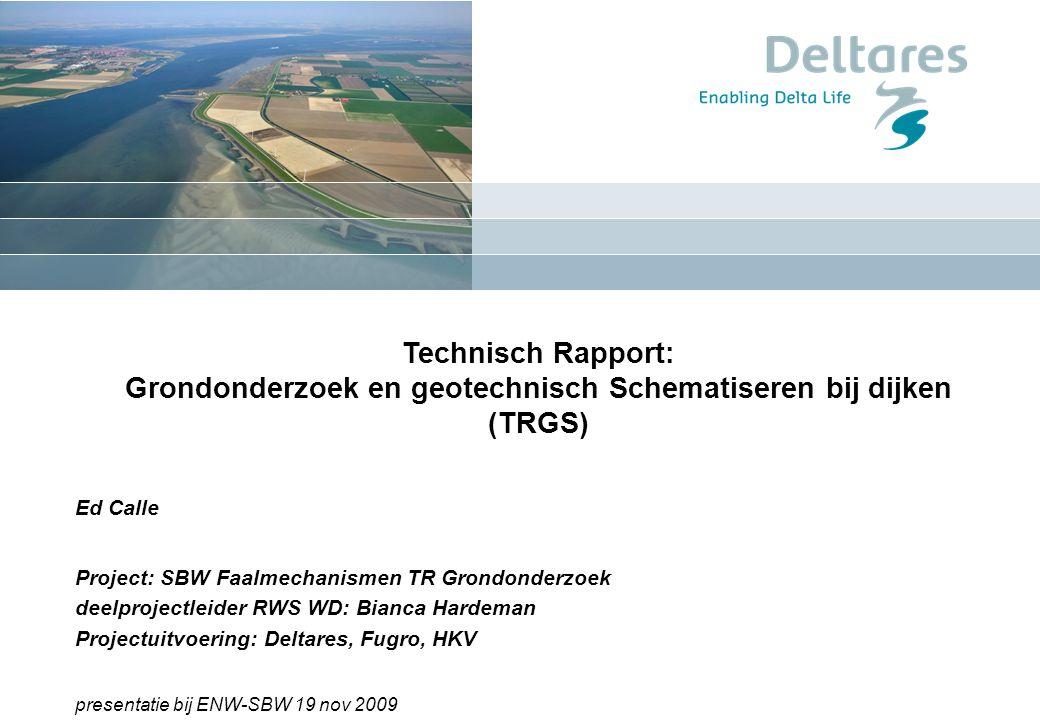 """10/01/2015RIMAX Workshop """"Probabilistische Bemessung von Dämmen und Deichen für den Hochwasserschutz"""" 1 Technisch Rapport: Grondonderzoek en geotechni"""