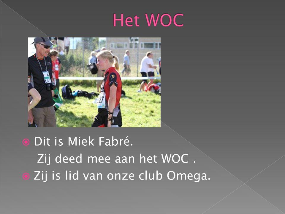  Dit is Miek Fabré. Zij deed mee aan het WOC.  Zij is lid van onze club Omega.