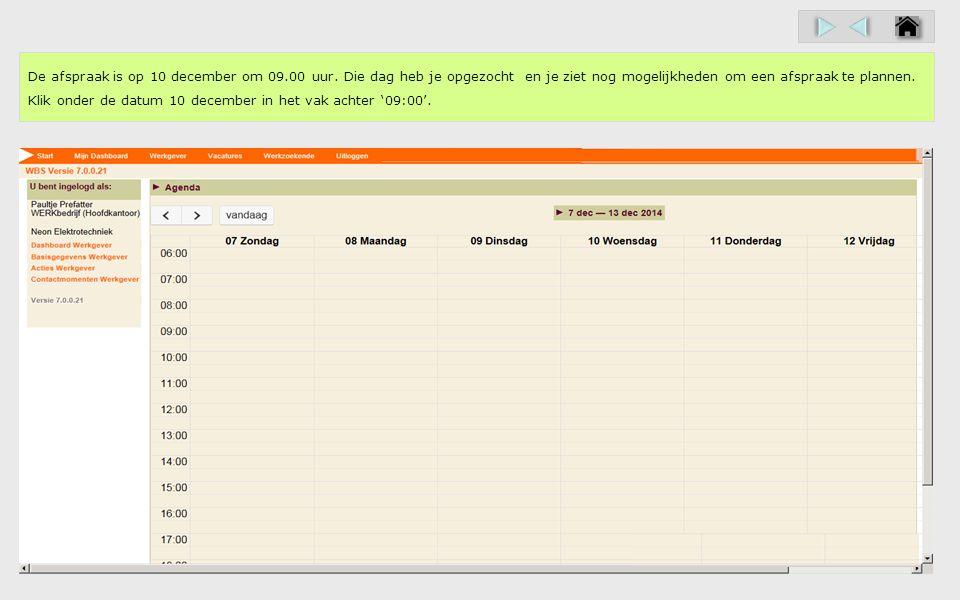 De 'datum begin' en 'tijd' heb je aangepast. Klik nu op de datum 15-12-2014' achter 'Datum eind'.