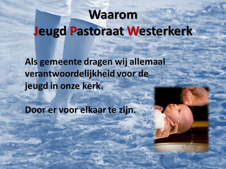 Jeugd Pastoraat Westerkerk Zijn een aantal gemeenteleden die in jullie leven een eindje mee willen lopen.