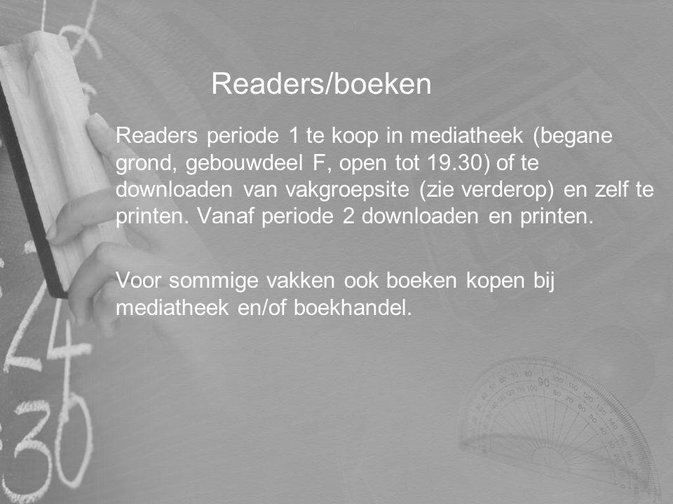 Readers/boeken Readers periode 1 te koop in mediatheek (begane grond, gebouwdeel F, open tot 19.30) of te downloaden van vakgroepsite (zie verderop) e