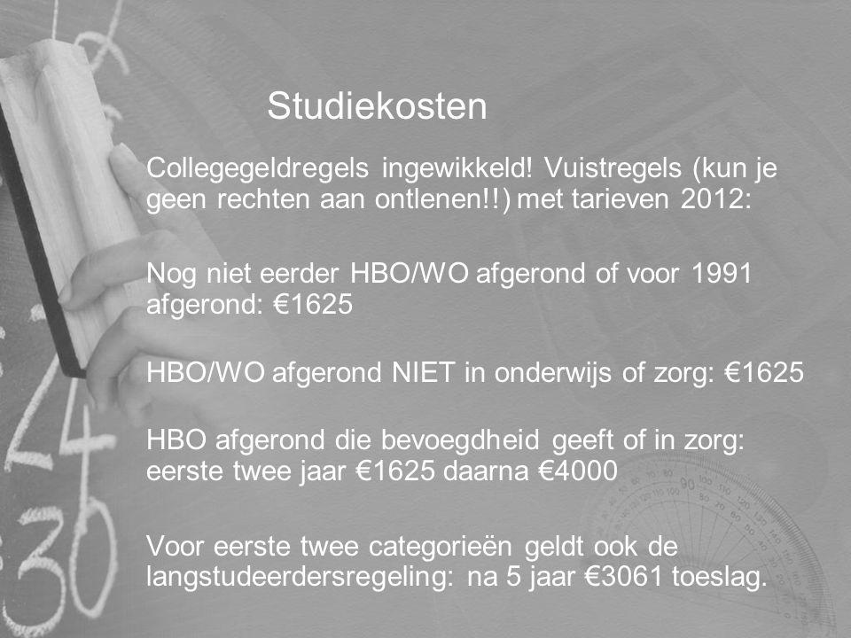 Studiekosten Collegegeldregels ingewikkeld! Vuistregels (kun je geen rechten aan ontlenen!!) met tarieven 2012: Nog niet eerder HBO/WO afgerond of voo