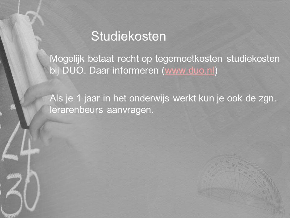 Studiekosten Mogelijk betaat recht op tegemoetkosten studiekosten bij DUO. Daar informeren (www.duo.nl)www.duo.nl Als je 1 jaar in het onderwijs werkt