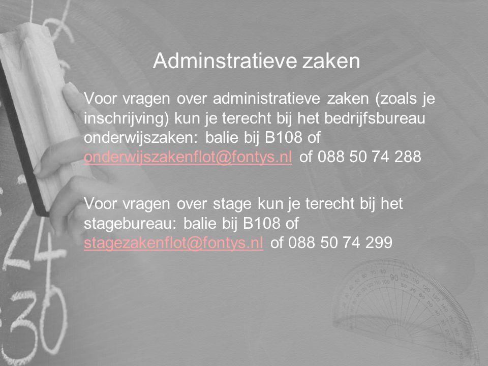 Adminstratieve zaken Voor vragen over administratieve zaken (zoals je inschrijving) kun je terecht bij het bedrijfsbureau onderwijszaken: balie bij B1