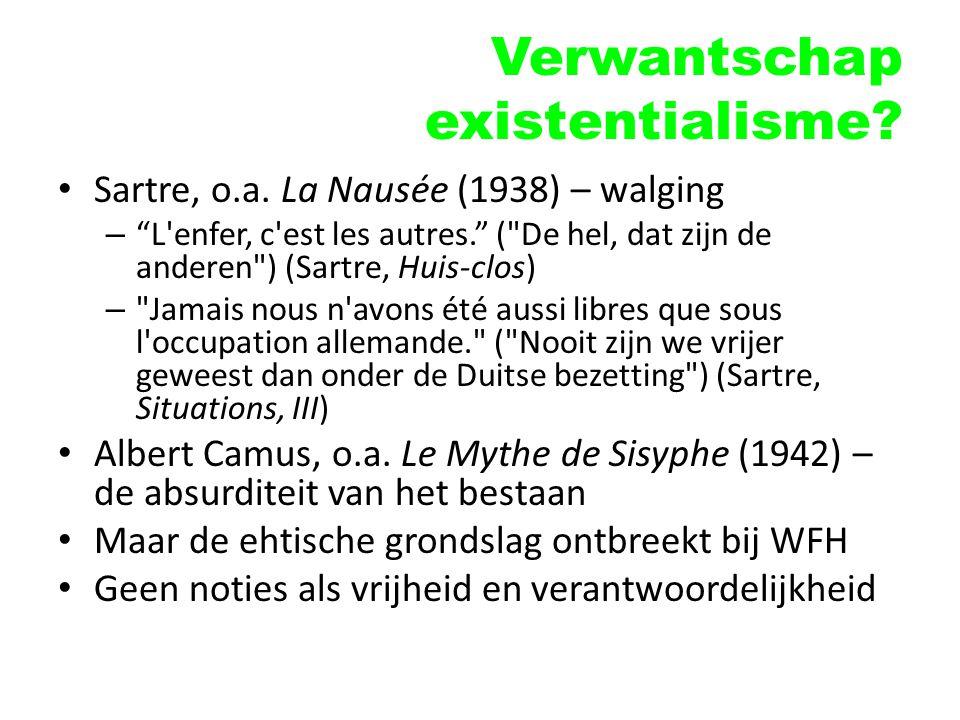 """Verwantschap existentialisme? Sartre, o.a. La Nausée (1938) – walging – """"L'enfer, c'est les autres."""" ("""