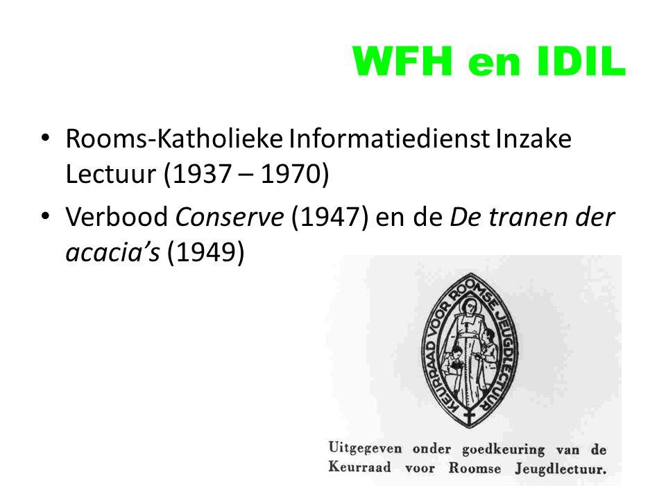 WFH en IDIL Rooms-Katholieke Informatiedienst Inzake Lectuur (1937 – 1970) Verbood Conserve (1947) en de De tranen der acacia's (1949)