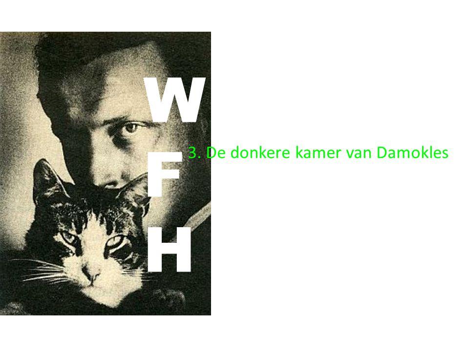 WFHWFH 3. De donkere kamer van Damokles
