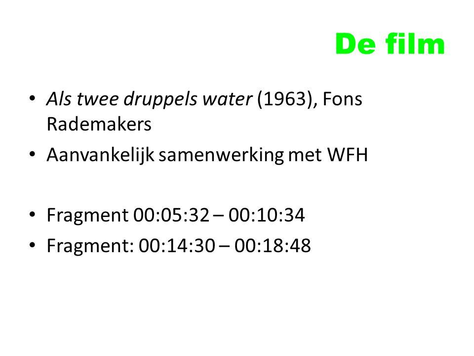 De film Als twee druppels water (1963), Fons Rademakers Aanvankelijk samenwerking met WFH Fragment 00:05:32 – 00:10:34 Fragment: 00:14:30 – 00:18:48