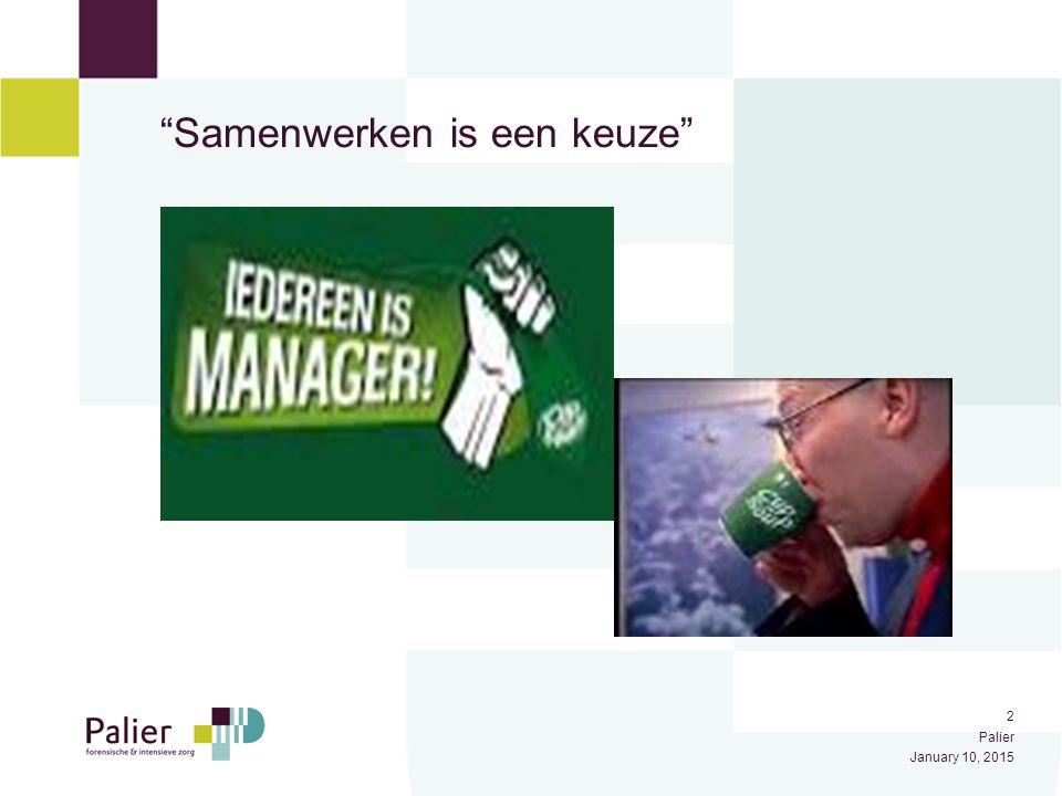 """2 Palier January 10, 2015 """"Samenwerken is een keuze"""""""