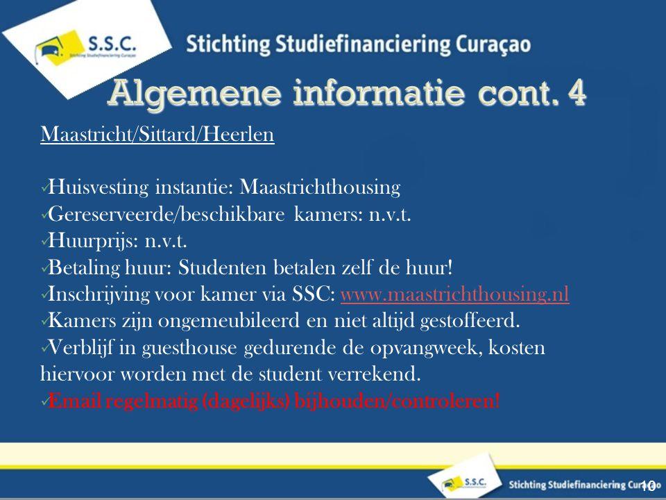 Maastricht/Sittard/Heerlen Huisvesting instantie: Maastrichthousing Gereserveerde/beschikbare kamers: n.v.t. Huurprijs: n.v.t. Betaling huur: Studente