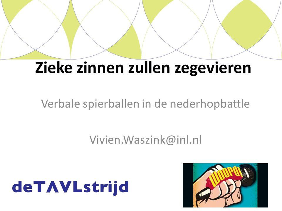 Verbale spierballen in de nederhopbattle Vivien.Waszink@inl.nl Zieke zinnen zullen zegevieren