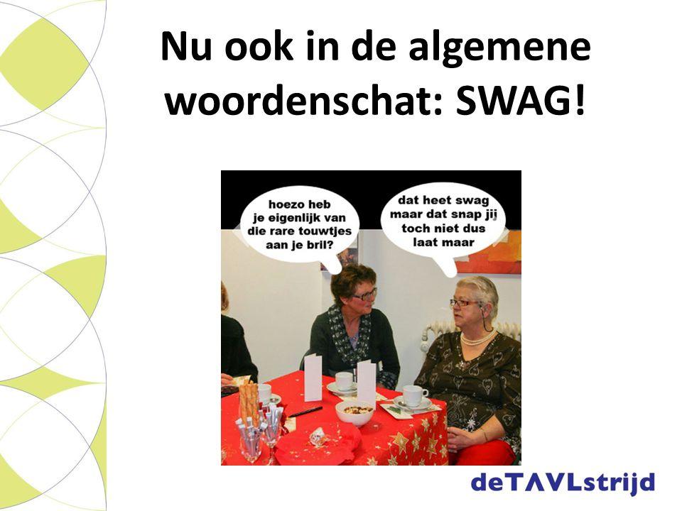 Nu ook in de algemene woordenschat: SWAG!