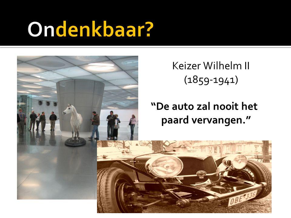 Keizer Wilhelm II (1859-1941) De auto zal nooit het paard vervangen.