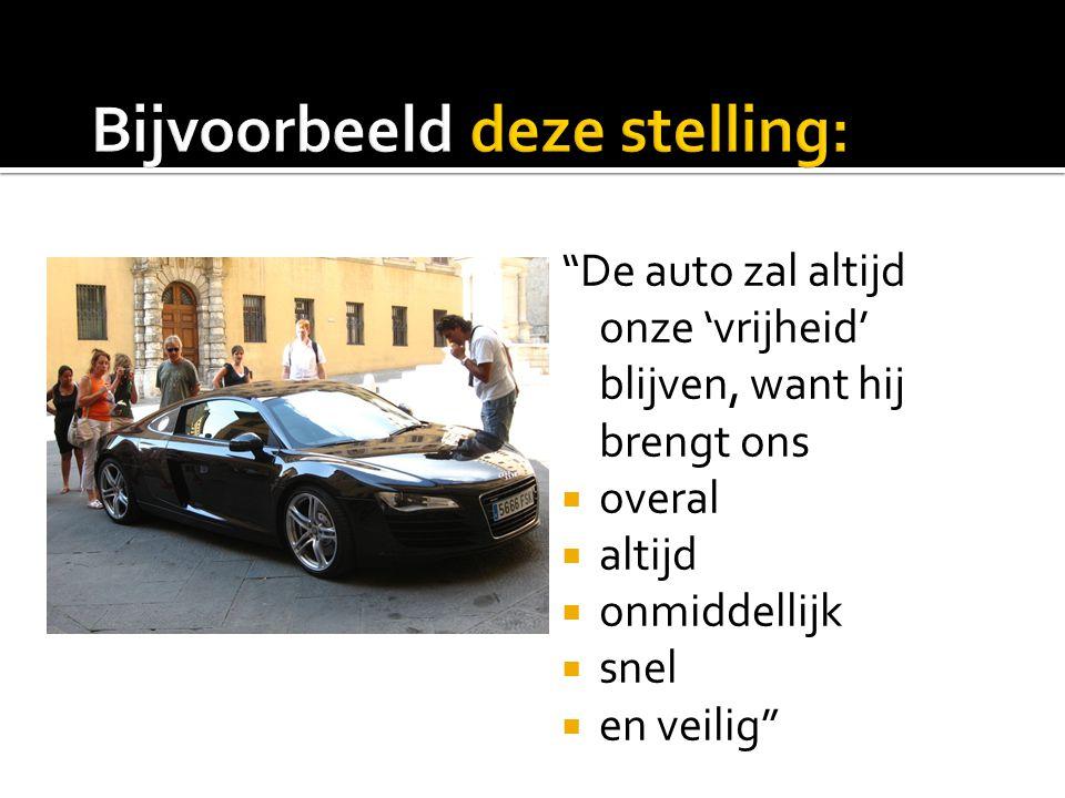De auto zal altijd onze 'vrijheid' blijven, want hij brengt ons  overal  altijd  onmiddellijk  snel  en veilig