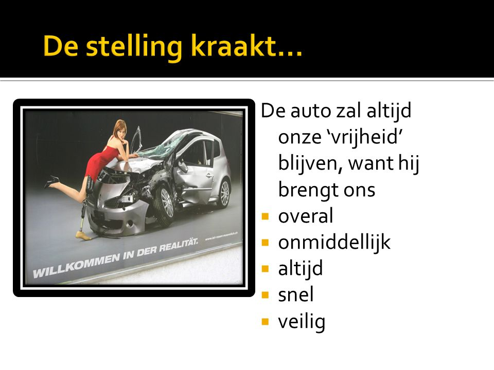 De auto zal altijd onze 'vrijheid' blijven, want hij brengt ons  overal  onmiddellijk  altijd  snel  veilig
