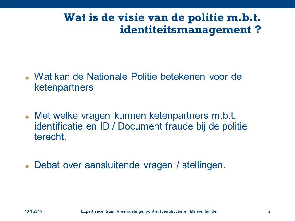 10-1-2015Expertisecentrum Vreemdelingenpolitie, Identificatie en Mensenhandel3 Ad van der Meijden Sr.