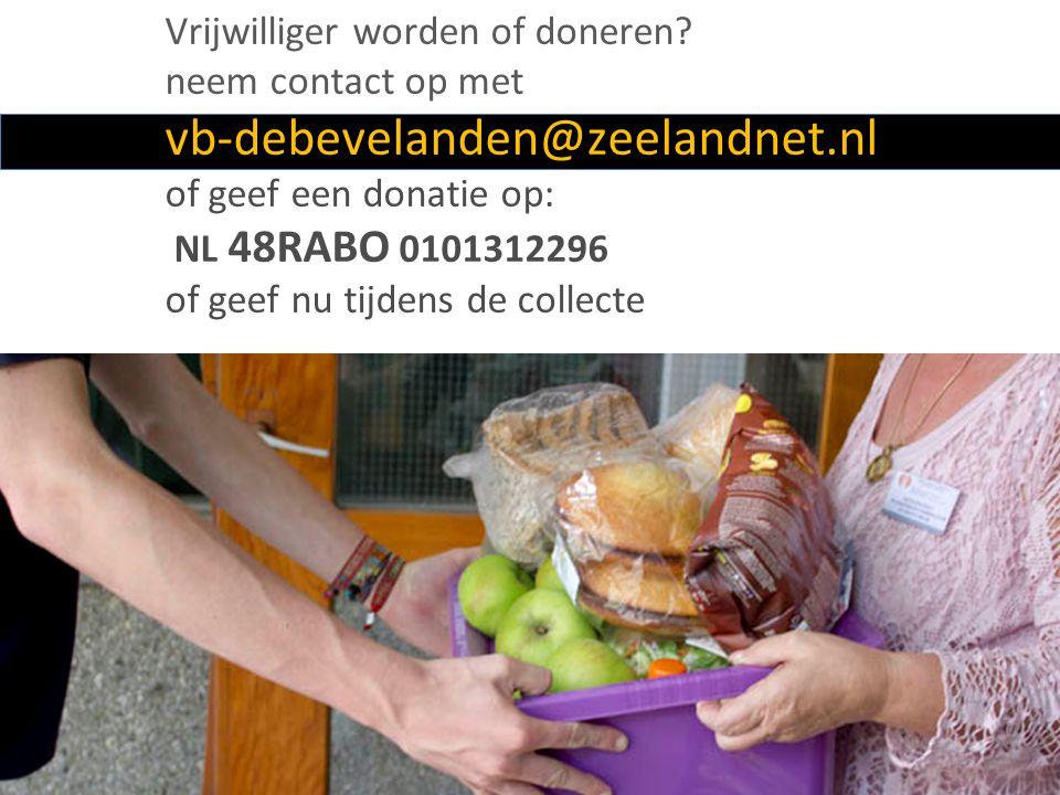 Vrijwilliger worden of doneren? neem contact op met vb-debevelanden@zeelandnet.nl of geef een donatie op: NL 48RABO 0101312296 of geef nu tijdens de c