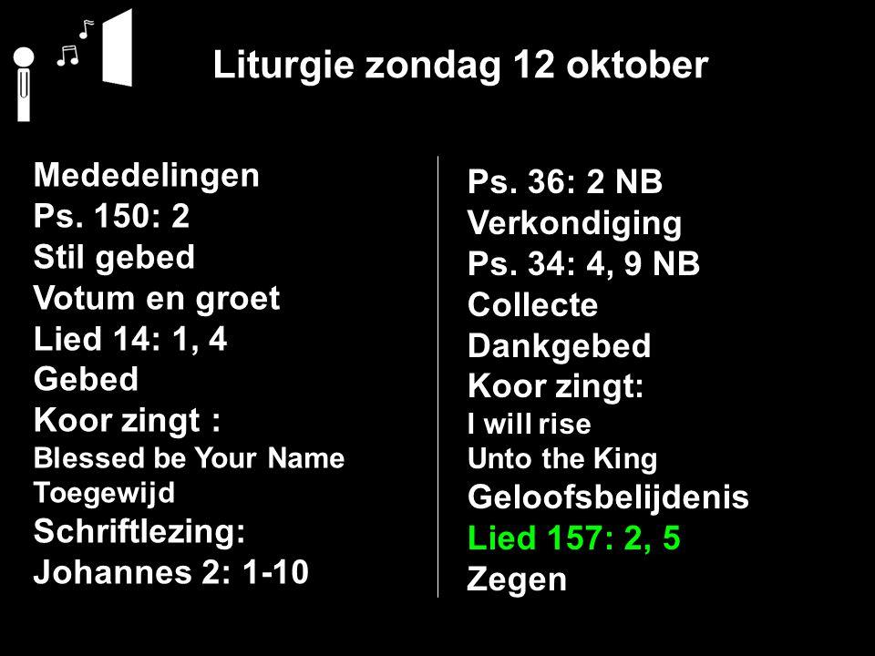 Liturgie zondag 12 oktober Mededelingen Ps.