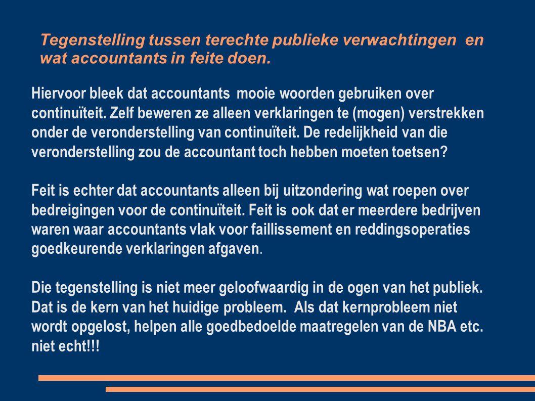 Tegenstelling tussen terechte publieke verwachtingen en wat accountants in feite doen.