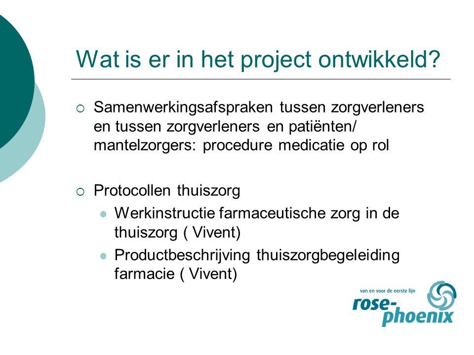 Wat is er in het project ontwikkeld?  Samenwerkingsafspraken tussen zorgverleners en tussen zorgverleners en patiënten/ mantelzorgers: procedure medi