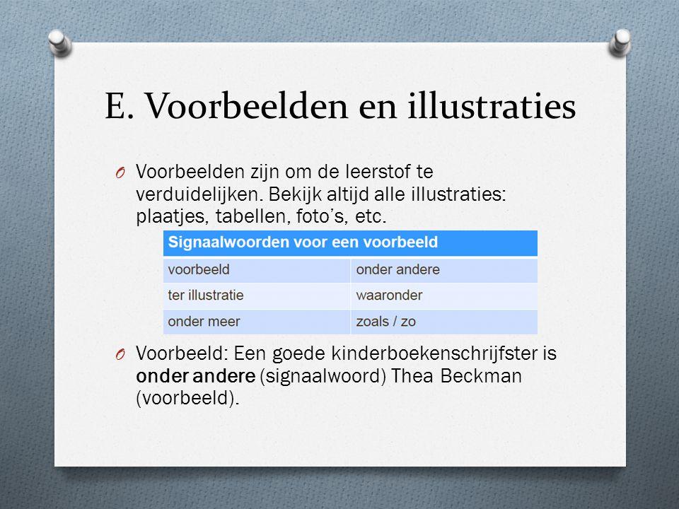 E. Voorbeelden en illustraties O Voorbeelden zijn om de leerstof te verduidelijken. Bekijk altijd alle illustraties: plaatjes, tabellen, foto's, etc.