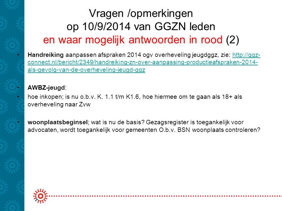 Vragen /opmerkingen op 10/9/2014 van GGZN leden en waar mogelijk antwoorden in rood (2) Handreiking aanpassen afspraken 2014 ogv overheveling jeugdggz
