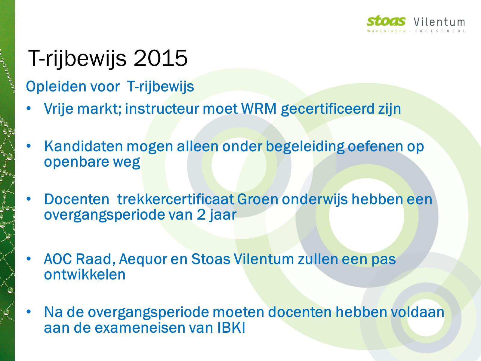 Opleiden voor T-rijbewijs Vrije markt; instructeur moet WRM gecertificeerd zijn Kandidaten mogen alleen onder begeleiding oefenen op openbare weg Doce