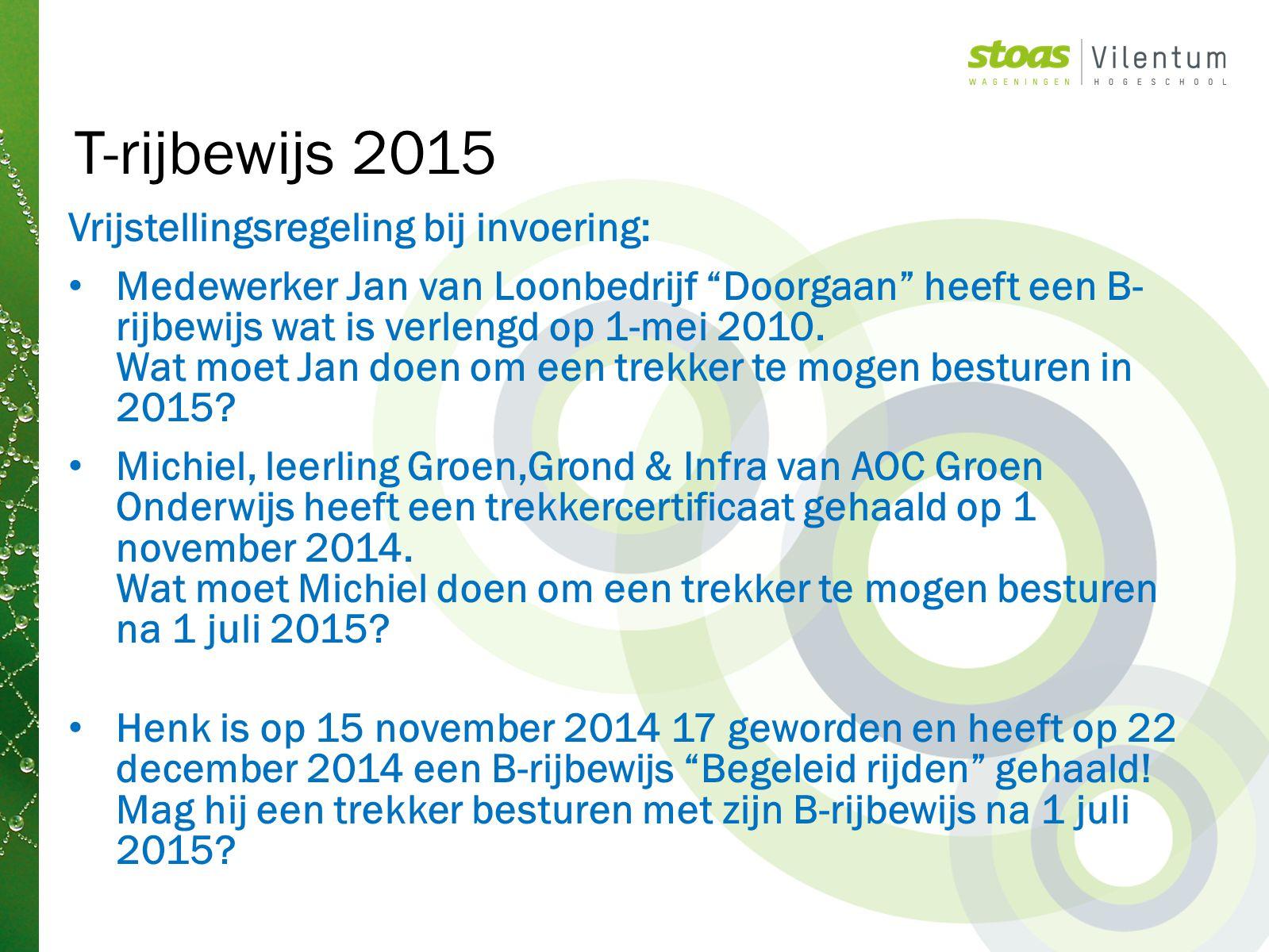 """Vrijstellingsregeling bij invoering: Medewerker Jan van Loonbedrijf """"Doorgaan"""" heeft een B- rijbewijs wat is verlengd op 1-mei 2010. Wat moet Jan doen"""