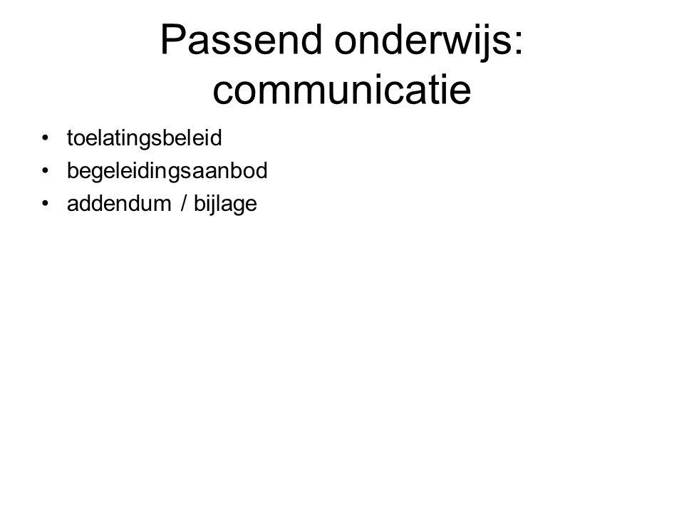 Passend onderwijs: communicatie toelatingsbeleid begeleidingsaanbod addendum / bijlage
