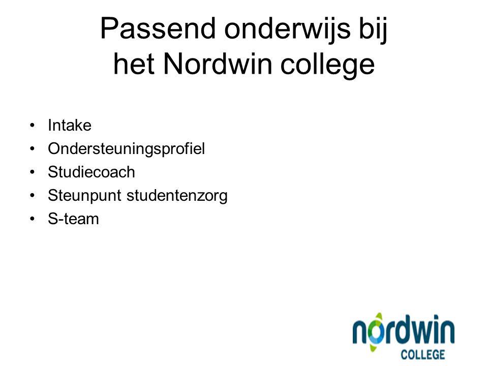 Passend onderwijs bij het Nordwin college Intake Ondersteuningsprofiel Studiecoach Steunpunt studentenzorg S-team
