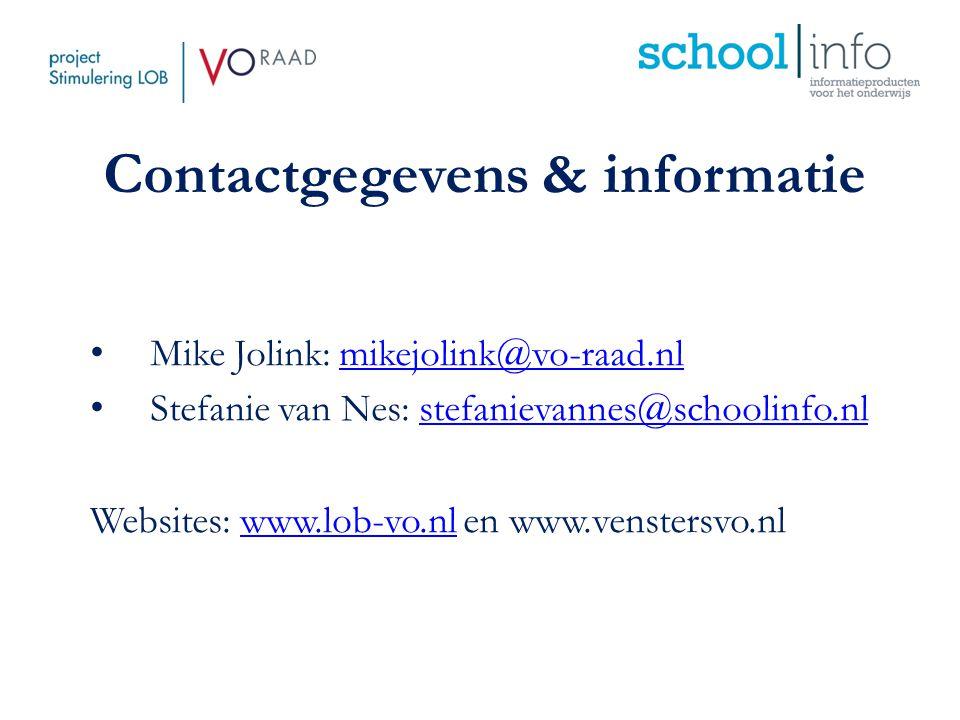 Contactgegevens & informatie Mike Jolink: mikejolink@vo-raad.nlmikejolink@vo-raad.nl Stefanie van Nes: stefanievannes@schoolinfo.nlstefanievannes@scho