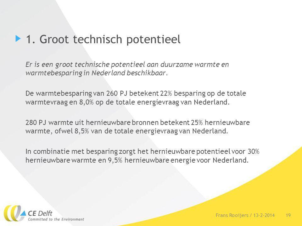 1. Groot technisch potentieel Er is een groot technische potentieel aan duurzame warmte en warmtebesparing in Nederland beschikbaar. De warmtebesparin