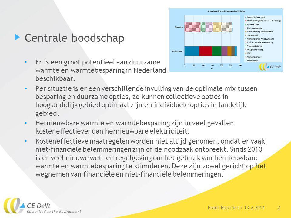 Centrale boodschap Er is een groot potentieel aan duurzame warmte en warmtebesparing in Nederland beschikbaar. Per situatie is er een verschillende in
