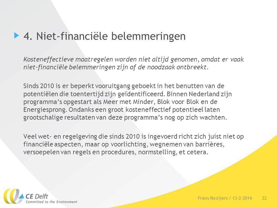 4. Niet-financiële belemmeringen Kosteneffectieve maatregelen worden niet altijd genomen, omdat er vaak niet-financiële belemmeringen zijn of de noodz