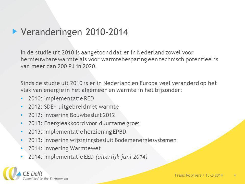 Veranderingen 2010-2014 In de studie uit 2010 is aangetoond dat er in Nederland zowel voor hernieuwbare warmte als voor warmtebesparing een technisch
