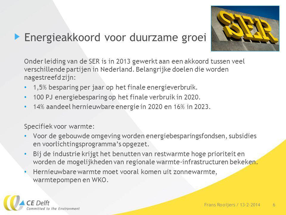 Energieakkoord voor duurzame groei Onder leiding van de SER is in 2013 gewerkt aan een akkoord tussen veel verschillende partijen in Nederland. Belang