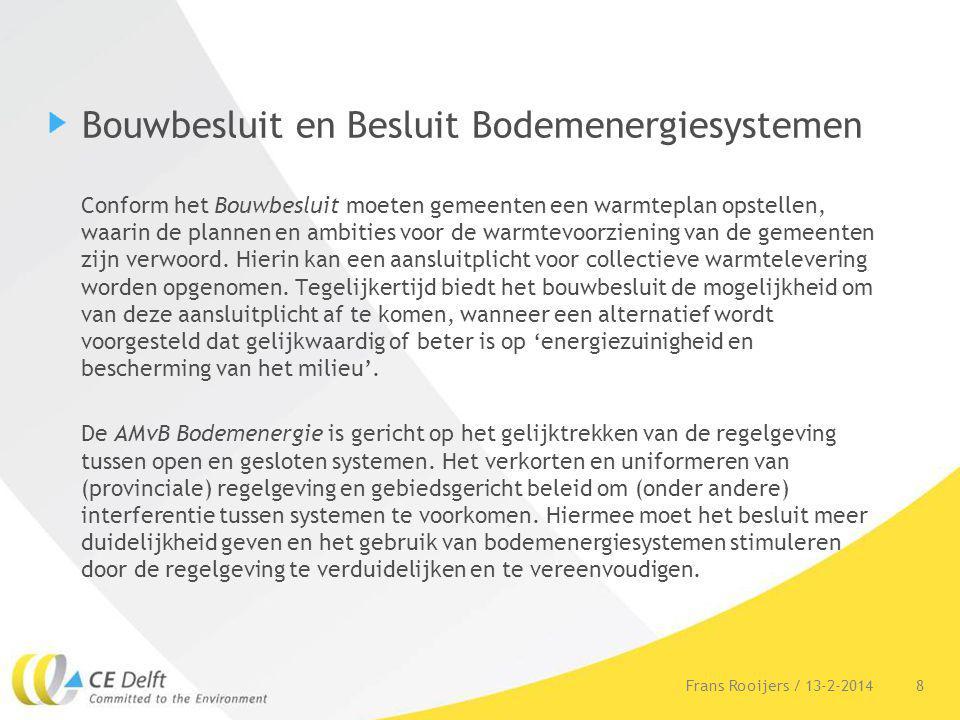 Bouwbesluit en Besluit Bodemenergiesystemen Conform het Bouwbesluit moeten gemeenten een warmteplan opstellen, waarin de plannen en ambities voor de w