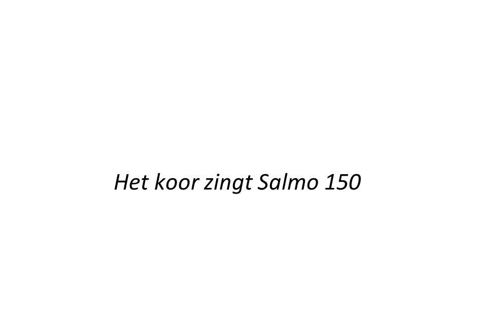 Het koor zingt Salmo 150